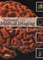 Handbook of Medical Imaging : Processing and Analysis Management