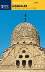 Mamluk Art. The Splendour and Magic of the Sultans - Abdullah Abdel Hamid El-Attar