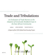 Trade and Tribulations : An Evaluation of Trade Barriers to the Adoption of Genetically Modified Crops in the East African Community - John Komen