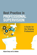 Best Practice in Professional Supervision : A Guide for the Helping Professions - Liz Beddoe