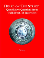 Heard on The Street : Quantitative Questions from Wall Street Job Interviews - Timothy Falcon Crack