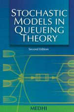 Stochastic Models in Queueing Theory - Jyotiprasad Medhi