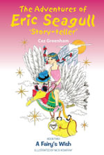 The Adventures of Eric Seagull 'Story-teller' : Book 2 A Fairy's Wish - Caz Greenham