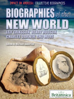 Biographies of the New World : Leif Eriksson, Henry Hudson, Charles Darwin, and More - Britannica Educational Publishing