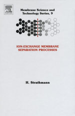 Ion-Exchange Membrane Separation Processes - H Strathmann