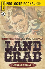 Land Grab : Jim Hatfield takes a hand in a range war! - Jackson Cole
