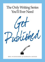 The Only Writing Series You'll Ever Need Get Published - Meg Schneider