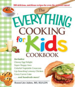 The Everything Cooking for Kids Cookbook - Ronni Litz Julien