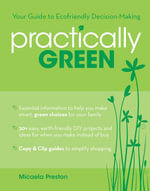 Practically Green : Your Guide to Ecofriendly Decision-Making - Micaela Preston