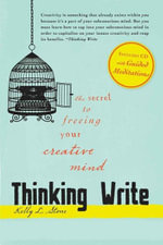 Thinking Write : The Secret to Freeing Your Creative Mind - Kelly L. Stone