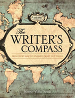 The Writer's Compass : From Story Map to Finished Draft in 7 Stages - Nancy Ellen Dodd