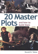 20 Master Plots and How to Build Them - Ronald Tobias