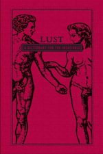 Lust : A Dictionary for the Insatiable