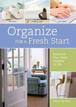 Organize for a Fresh Start : Embrace Your Next Chapter in Life - Susan Fay West