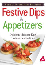 Holiday Entertaining Essentials : Festive Dips and Appetizers: Delicious  ideas for easy holiday celebrations - Adams Media