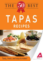The 50 Best Tapas Recipes : Tasty, fresh, and easy to make! - Adams Media