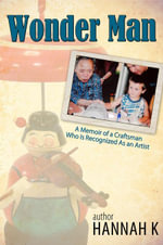 Wonder Man-A Memoir of a Craftsman Who Is Recognized As an Artist - Hannah K
