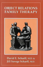 Object Relations Family Therapy - David E., M.D. Scharff