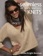 Seamless (or Nearly Seamless) Knits - Andra Knight-Bowman
