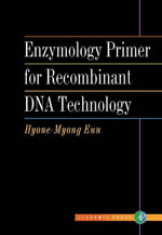 Enzymology Primer for Recombinant DNA Technology - Hyone-Myong Eun