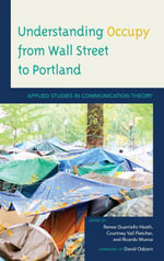 Understanding Occupy from Wall Street to Portland : Applied Studies in Communication Theory