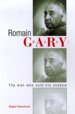 Romain Gary : The Man Who Sold His Shadow - Ralph Schoolcraft