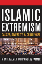 Islamic Extremism : Causes, Diversity, and Challenges - Monte Palmer