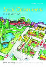 Local Government in Connecticut, Third Edition - Frank B. Connolly