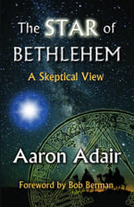 The Star of Bethlehem : A Skeptical View - Aaron Adair