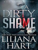 A Dirty Shame - Liliana Hart