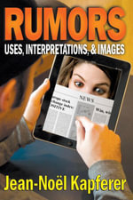 Rumors : Uses, Interpretations, and Images - Jean-Noel Kapferer