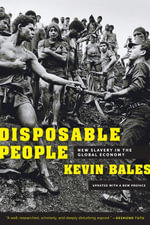 Disposable People : New Slavery in the Global Economy - Kevin Bales