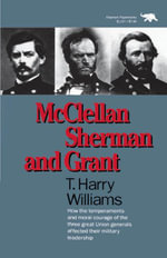 McClellan, Sherman, and Grant - Harry T. Williams