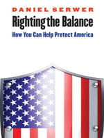 Righting the Balance : How You Can Help Protect America - Daniel Serwer