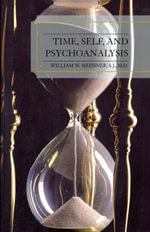 Time, Self, and Psychoanalysis - William W. Meissner