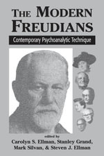 The Modern Freudians : Contempory Psychoanalytic Technique