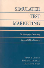 Market New Products Successfully : Using Simulated Test Market Technology - Kevin J. Clancy
