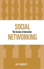 Social Networking : The Essence of Innovation - Jay Liebowitz