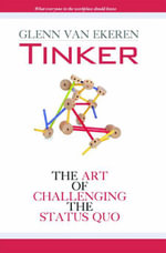 Tinker : The Art of Challenging the Status Quo - Glenn Van Ekeren