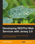 Developing RESTful Web Services with Jersey 2.0 - Gulabani Sunil