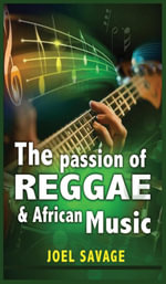 The Passion of Reggae and African Music - Joel Savage