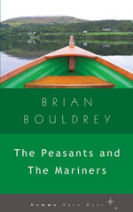 The Peasants and The Mariners - Brian Bouldrey