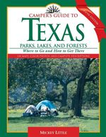 Camper's Guide to Texas Parks, Lakes, and Forests : Where to Go and How to Get There - Mickey Little