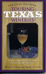 Touring Texas Wineries : Scenic Drives Along Texas Wine Trail - Tom M. Ciesla