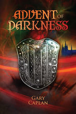 Advent Of Darkness - Gary Caplan