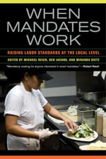 When Mandates Work : Raising Labor Standards at the Local Level