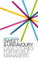 Sweet and Unsavoury : case stories for people managers - Karen Jane Twitchett