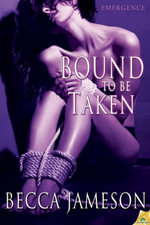 Bound to be Taken - Becca Jameson