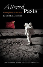 Altered Pasts : Counterfactuals in History - Richard J. Evans