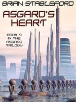 Asgard's Heart : The Asgard Trilogy, Book Three - Brian Stableford